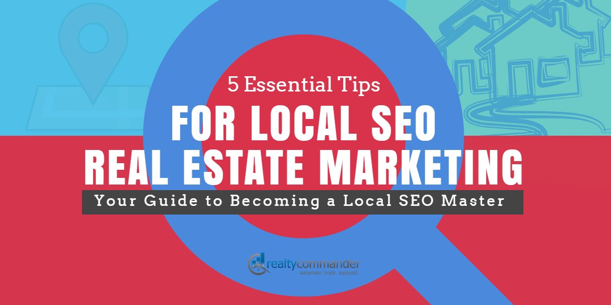 Realty Commander 5 Essential Tips for Local SEO Real Estate Marketing 1