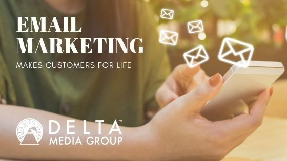 delta email marketing makes customers for life