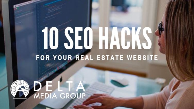delta 10 seo hacks for your real estate website