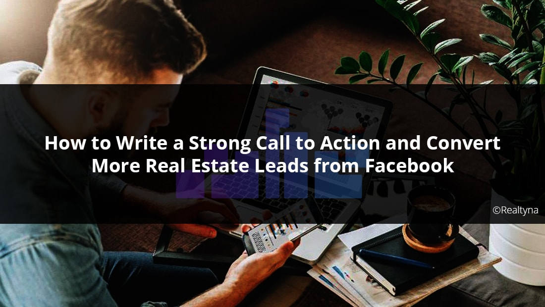 rna strong call to action convert real estate leads