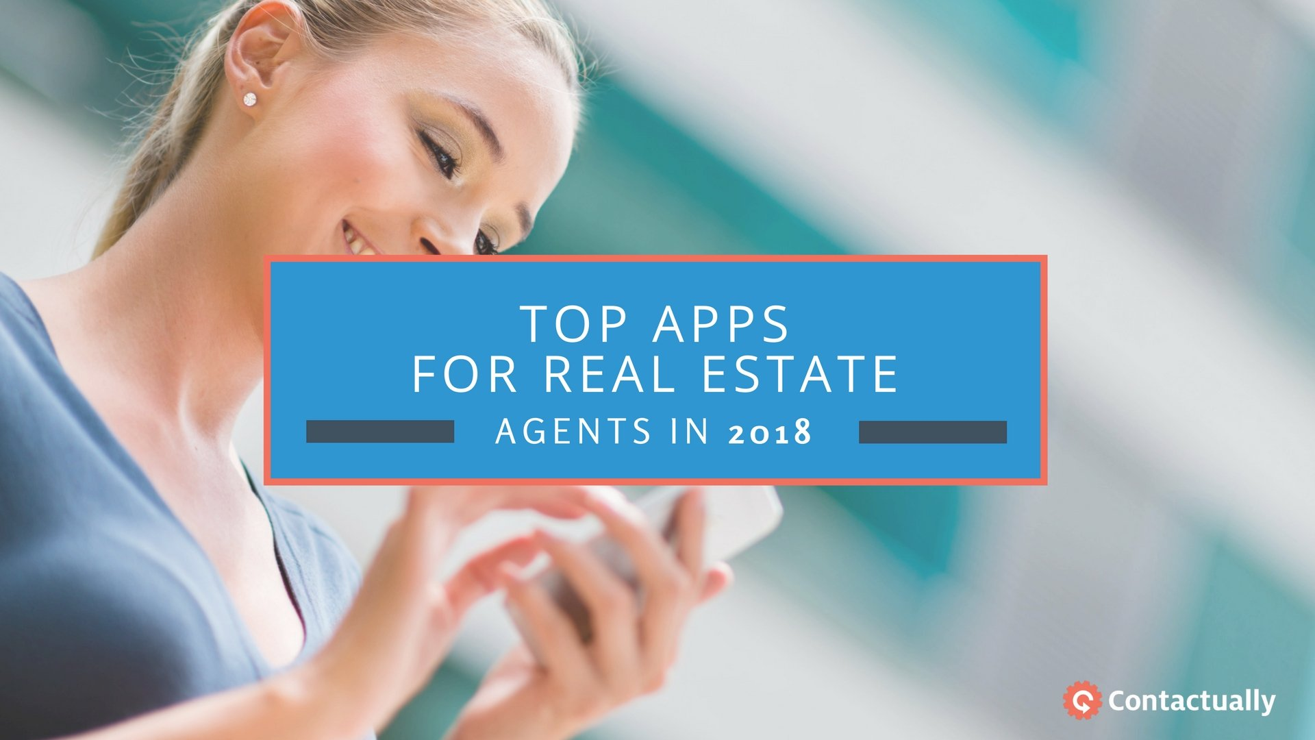 contactually 2018 top apps for real estate agents